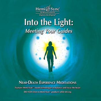 Into the Light: Meeting Your Guides