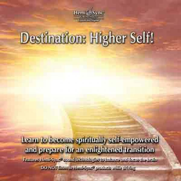 Destination:Higher Self!